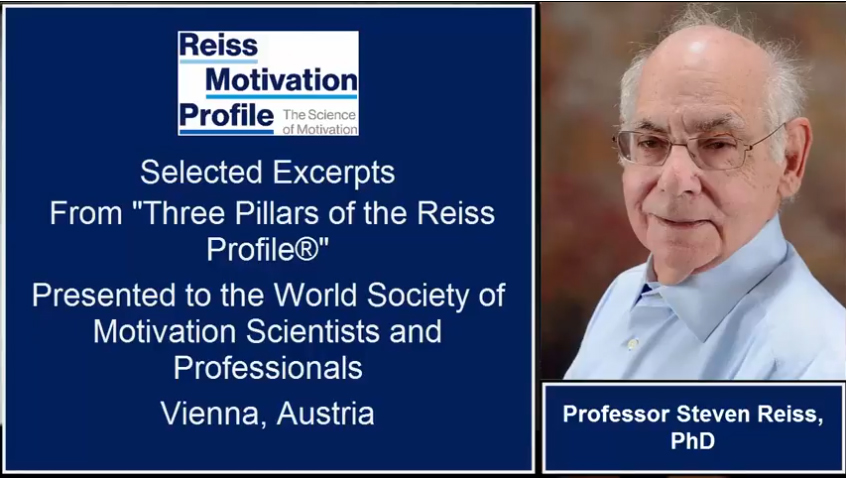 Steven Reiss PhD The Three Pillars of the Reiss Motivation Profile(R)